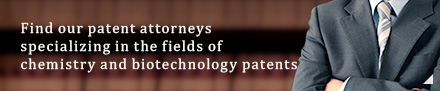 Find our patent attorneys specializing in the fields of chemistry and biotechnology patents
